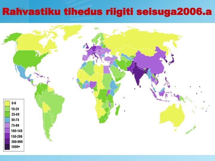 Rahvastiku tihedus riigiti seisuga2006.a