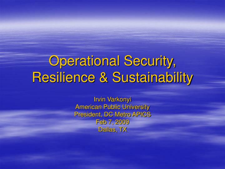 Operational security resilience sustainability