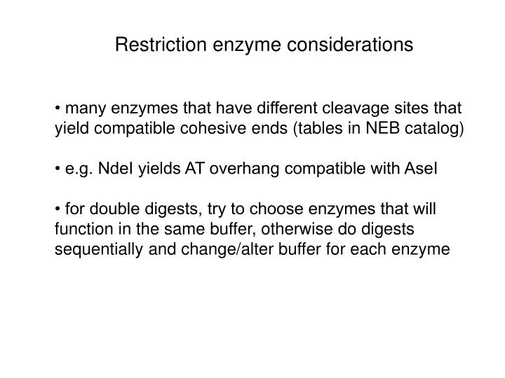 Restriction enzyme considerations