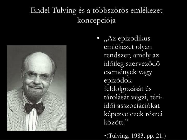 Endel Tulving és a többszörös emlékezet koncepciója