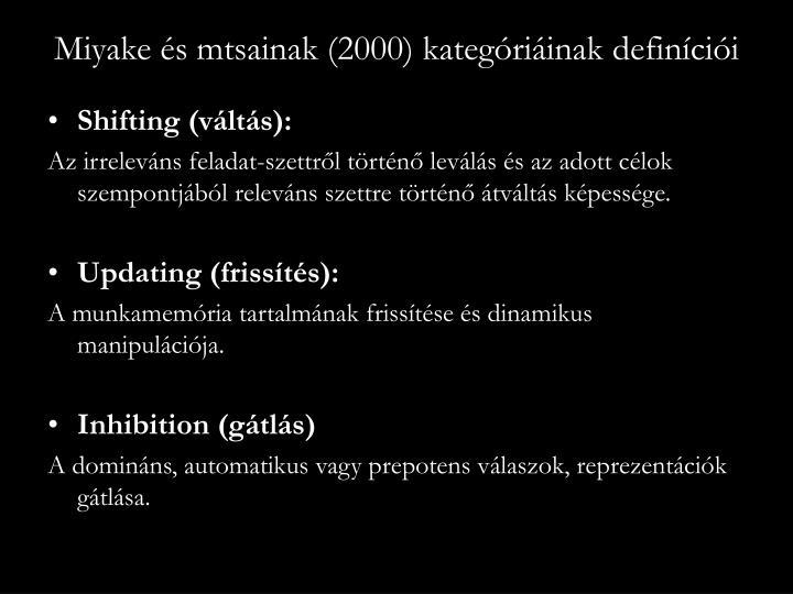 Miyake és mtsainak (2000) kategóriáinak definíciói