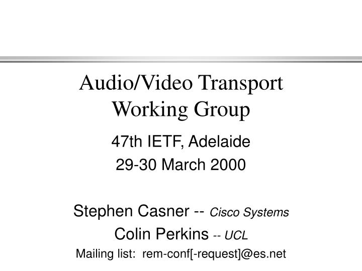 Audio video transport working group