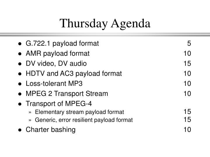 Thursday Agenda