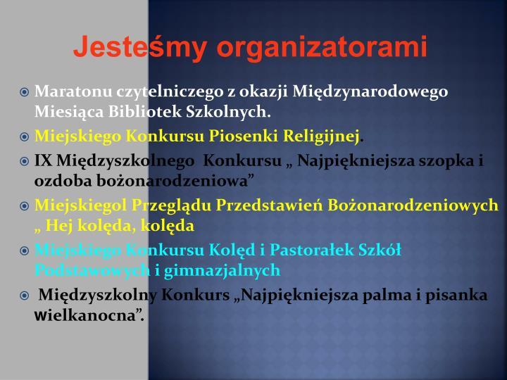 Jesteśmy organizatorami