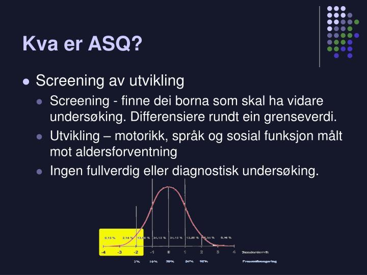 Kva er ASQ?