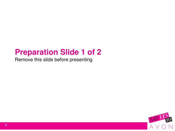 preparation slide 1 of 2 remove this slide before presenting