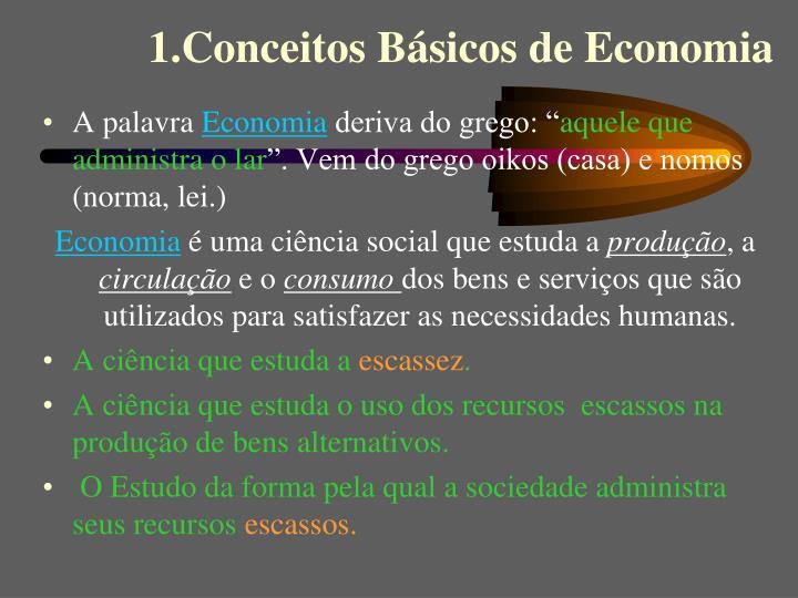 1.Conceitos Básicos de Economia
