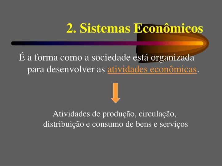 2. Sistemas Econômicos
