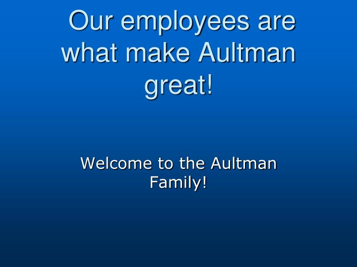 Our employees are what make Aultman great!