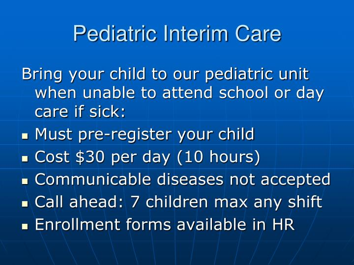 Pediatric Interim Care