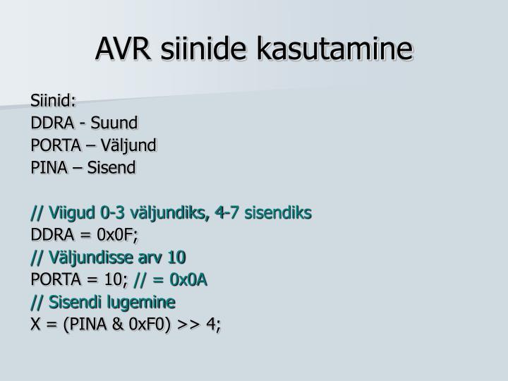 AVR siinide kasutamine