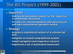 the ies project 1999 2002