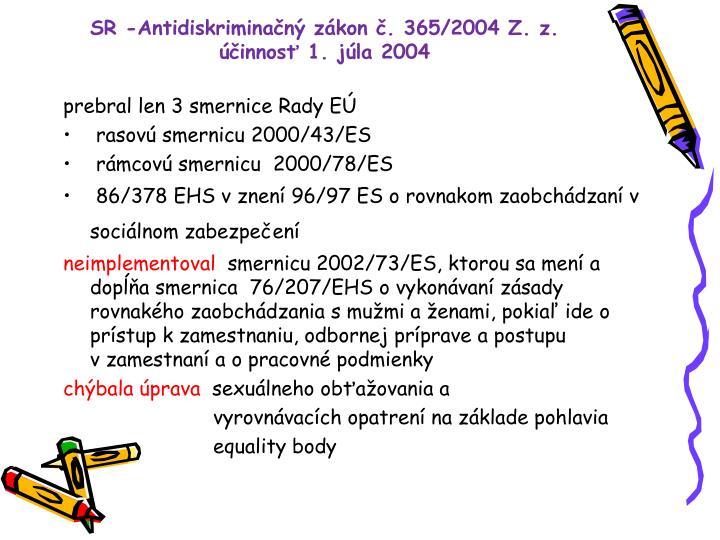 SR -Antidiskriminačný zákon č.365/2004Z.z.
