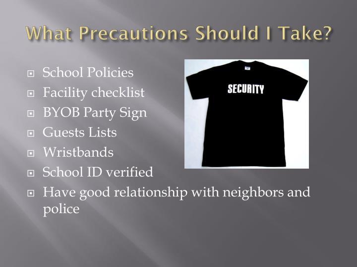 What Precautions Should I Take?