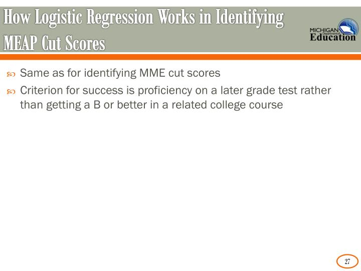 How Logistic Regression Works in Identifying MEAP Cut Scores