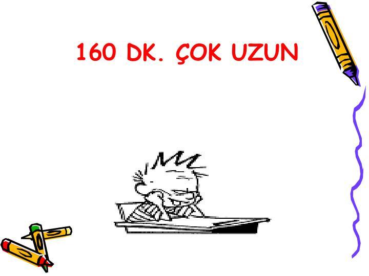 160 DK. OK UZUN