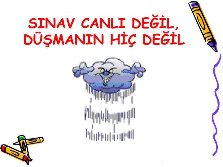SINAV CANLI DEL, DMANIN H DEL