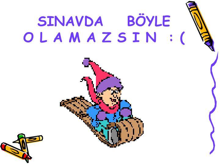 SINAVDA    BYLE