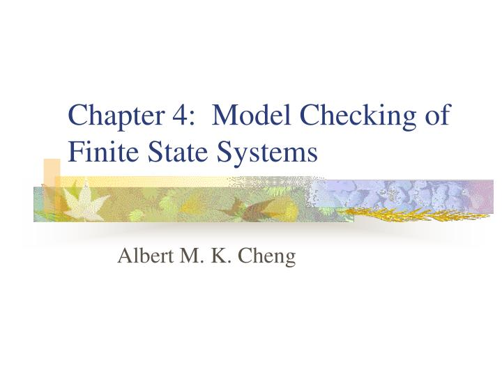 Chapter 4 model checking of finite state systems