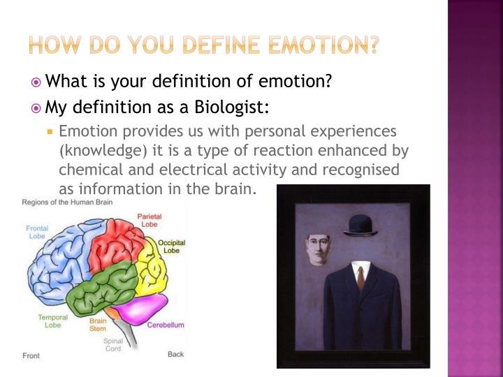 How do you define emotion?