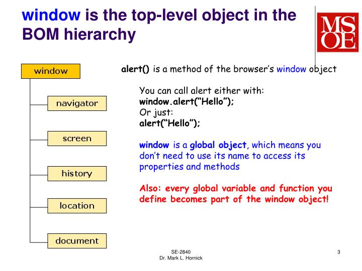 Window is the top level object in the bom hierarchy