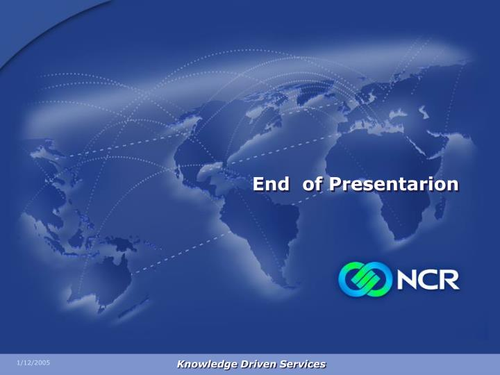End  of Presentarion