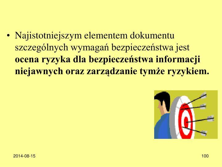 Najistotniejszym elementem dokumentu szczególnych wymagań bezpieczeństwa jest
