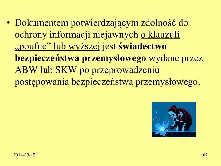 Dokumentem potwierdzajcym zdolno do ochrony informacji niejawnych