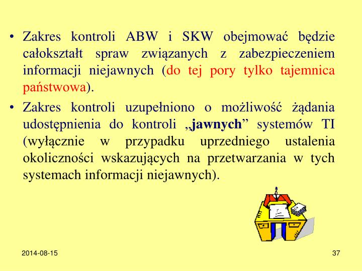 Zakres kontroli ABW i SKW obejmowa bdzie caoksztat spraw zwizanych z zabezpieczeniem informacji niejawnych (