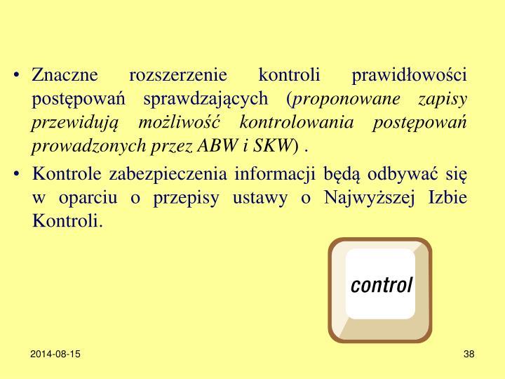 Znaczne rozszerzenie kontroli prawidłowości postępowań sprawdzających (