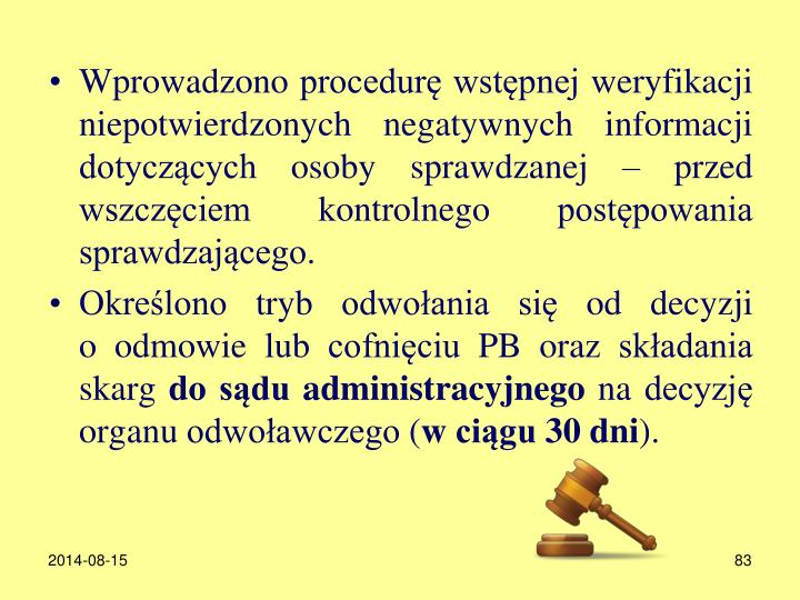 Wprowadzono procedur wstpnej weryfikacji niepotwierdzonych negatywnych informacji dotyczcych osoby sprawdzanej  przed wszczciem kontrolnego postpowania sprawdzajcego.