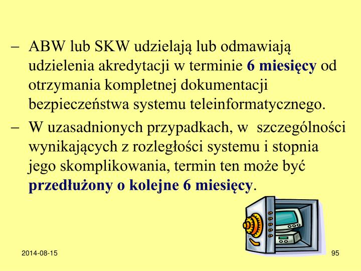 ABW lub SKW udzielają lub odmawiają udzielenia akredytacji w terminie