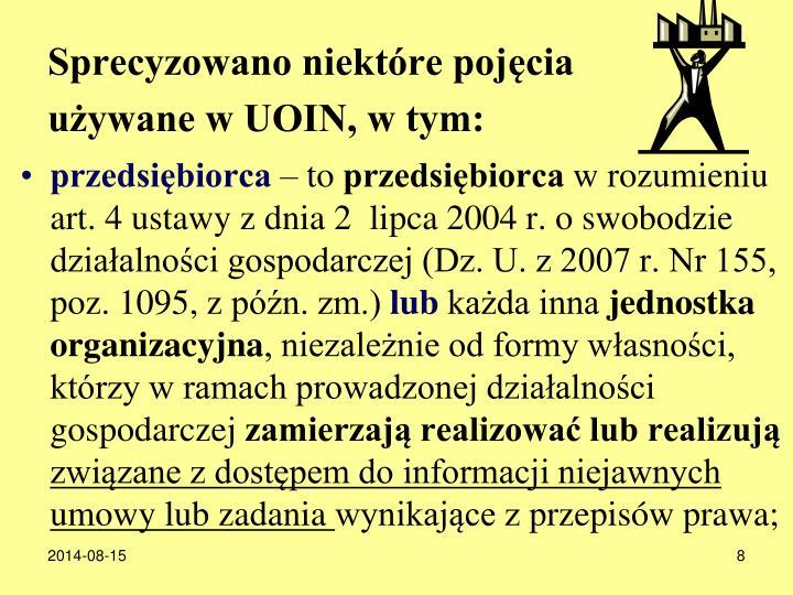 Sprecyzowano niektre pojcia uywane w UOIN, w tym: