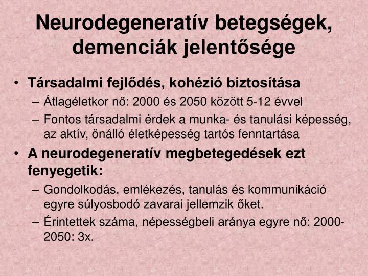 Neurodegeneratv betegsgek, demencik jelentsge