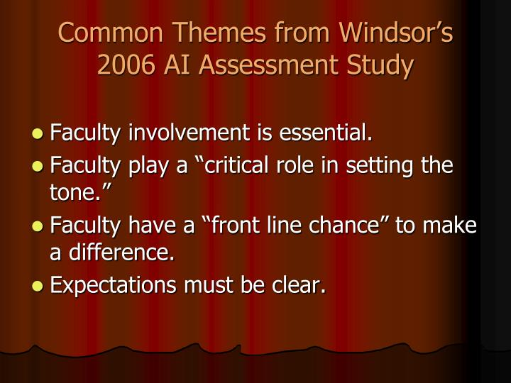 Common themes from windsor s 2006 ai assessment study