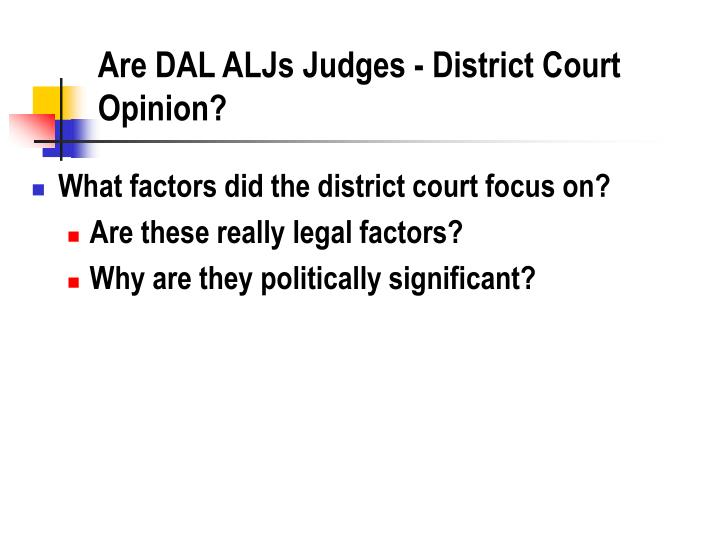 Are DAL ALJs Judges - District Court Opinion?