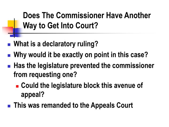 Does The Commissioner Have Another Way to Get Into Court?