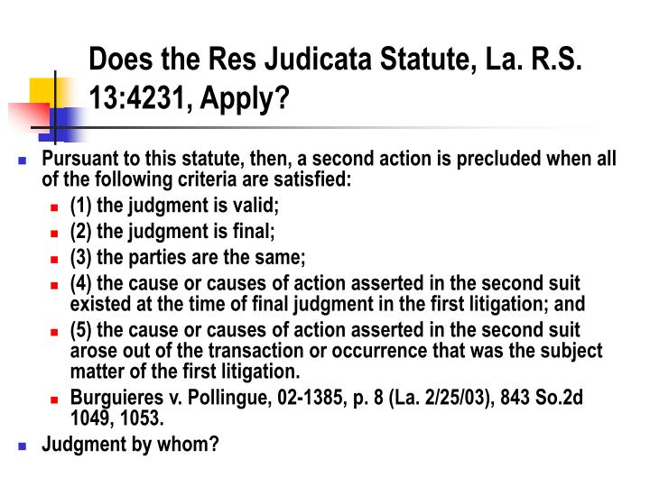 Does the Res Judicata Statute, La. R.S. 13:4231, Apply?