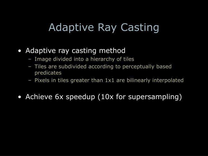 Adaptive Ray Casting