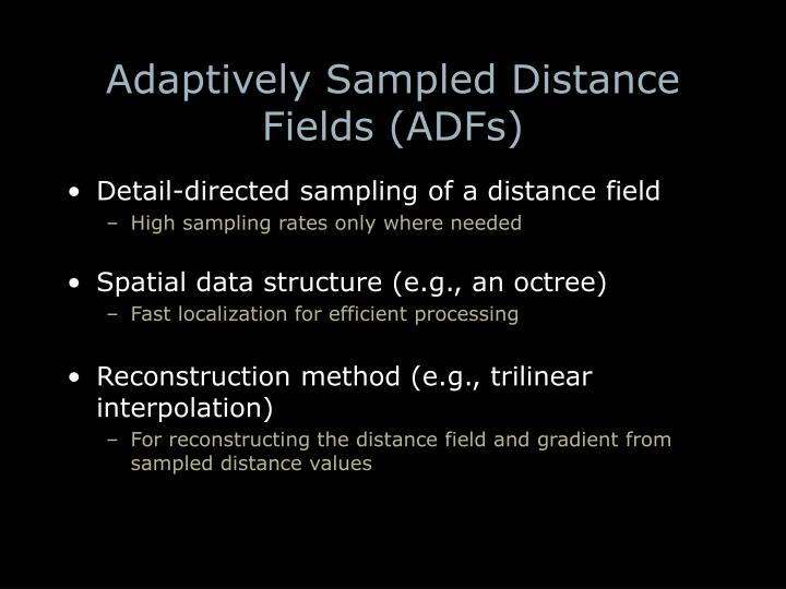 Adaptively Sampled Distance Fields (ADFs)