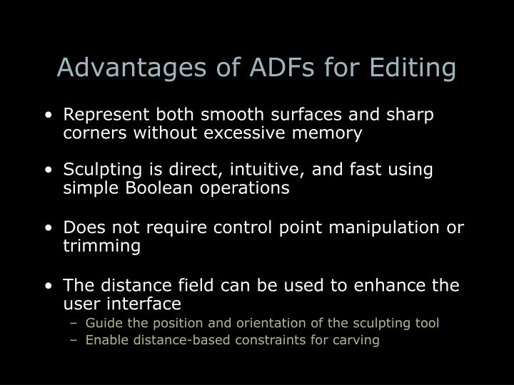 Advantages of ADFs for Editing