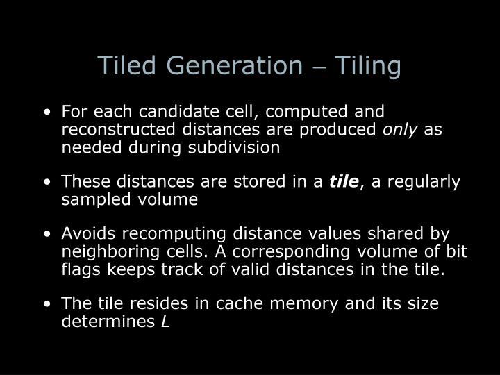 Tiled Generation