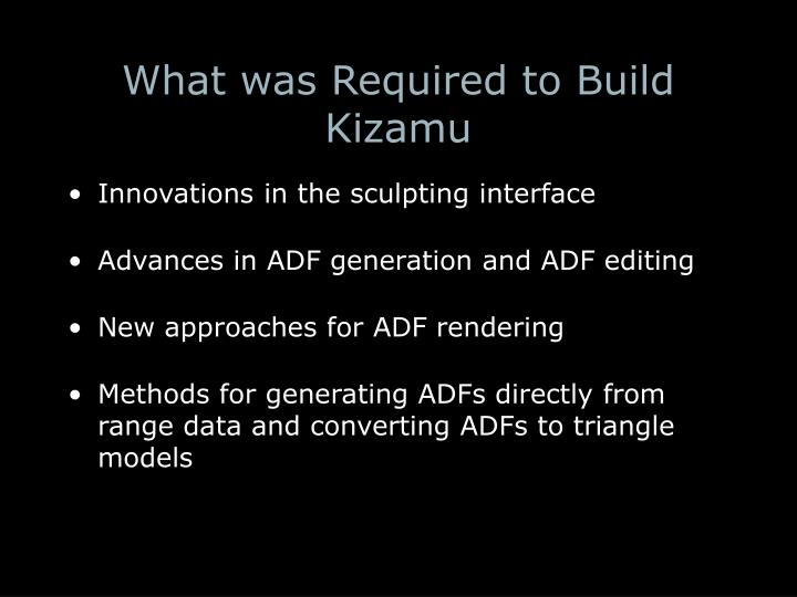 What was Required to Build Kizamu