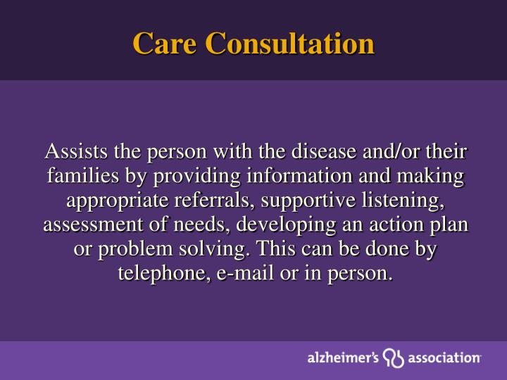 Assists the person with the disease and/or their families by providing information and making appropriate referrals, supportive listening, assessment of needs, developing an action plan or problem solving. This can be done by telephone, e-mail or in person.