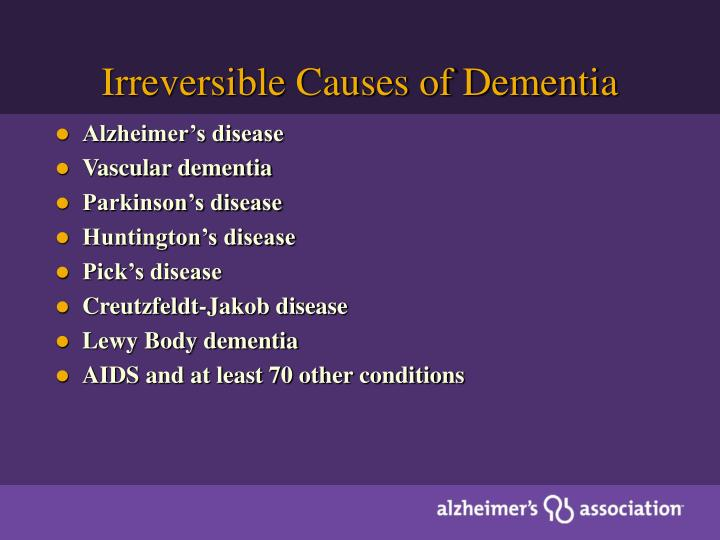 Irreversible Causes of Dementia