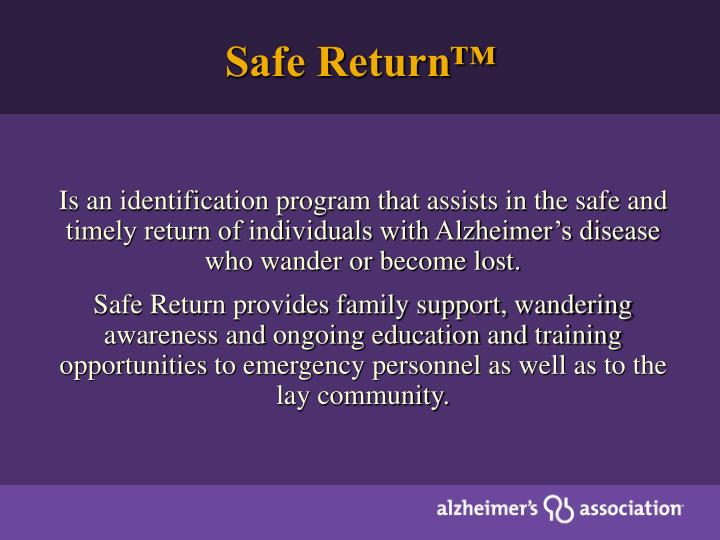 Is an identification program that assists in the safe and timely return of individuals with Alzheimer's disease who wander or become lost.
