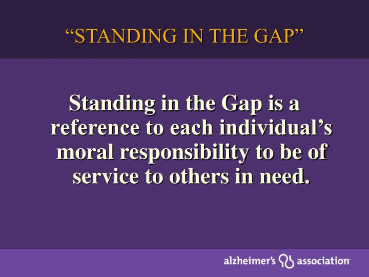 """STANDING IN THE GAP"""