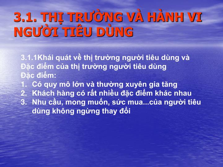 3.1. TH TRNG V HNH VI NGI TIU DNG
