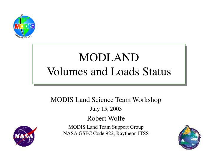 Modland volumes and loads status