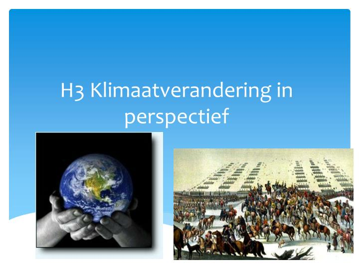 H3 Klimaatverandering in perspectief